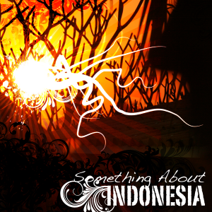 Something About Indonesia